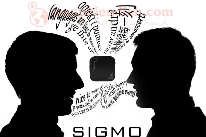 Giao tiếp bằng máy phiên dịch Sigmo