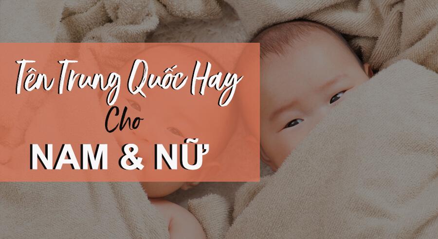 Tên Trung Quốc đẹp dành cho nam và nữ