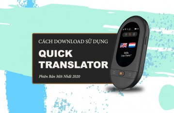 Cách Tải & Sử Dụng Phần Mềm Quick Translator Phiên Bản Mới 2020