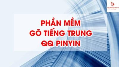 Hướng Dẫn Cài Đặt Và Sử Dụng Phần Mềm QQ Pinyin - Bộ Gõ Tiếng Trung