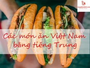 Tên Các Món Ăn Việt Nam Bằng Tiếng Trung