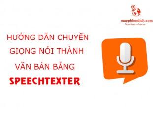 Hướng Dẫn Chuyển Giọng Nói Thành Văn Bản Bằng Speechtexter